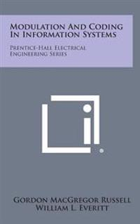 Modulation and Coding in Information Systems: Prentice-Hall Electrical Engineering Series
