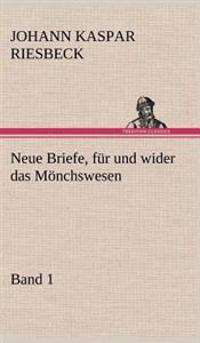 Neue Briefe, Fur Und Wider Das Monchswesen - Erster Band
