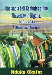 One and a Half Centuries of the University in Nigeria, 1868-2011