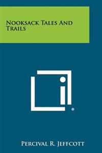 Nooksack Tales and Trails