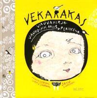 Vekarakas: vauvakirja vauhdikkaalle perheelle