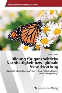 Bildung Fur Ganzheitliche Nachhaltigkeit Bzw. Globale Verantwortung