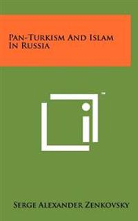 Pan-Turkism and Islam in Russia