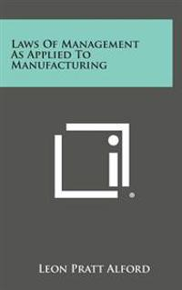 Laws of Management as Applied to Manufacturing