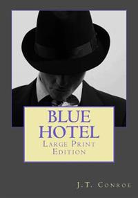 Blue Hotel: Large Print Edition