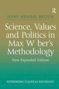 Science, Values and Politics in Max Weber's Methodology
