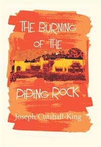 Burning of the Piping Rock