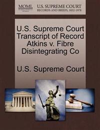 U.S. Supreme Court Transcript of Record Atkins V. Fibre Disintegrating Co