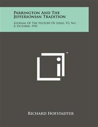 Parrington and the Jeffersonian Tradition: Journal of the History of Ideas, V2, No. 4, October, 1941