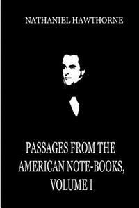 Passages from the American Note-Books, Volume I