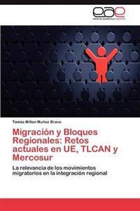 Migracion y Bloques Regionales