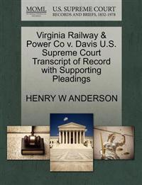 Virginia Railway & Power Co V. Davis U.S. Supreme Court Transcript of Record with Supporting Pleadings