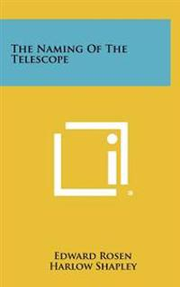 The Naming of the Telescope