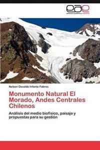Monumento Natural El Morado, Andes Centrales Chilenos