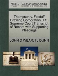 Thompson V. Falstaff Brewing Corporation U.S. Supreme Court Transcript of Record with Supporting Pleadings