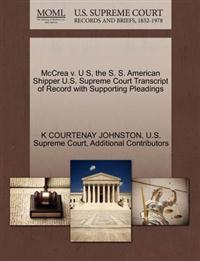 McCrea V. U S, the S. S. American Shipper U.S. Supreme Court Transcript of Record with Supporting Pleadings
