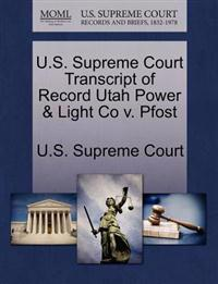 U.S. Supreme Court Transcript of Record Utah Power & Light Co V. Pfost