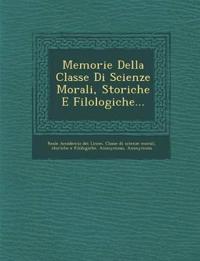 Memorie Della Classe Di Scienze Morali, Storiche E Filologiche...