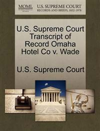U.S. Supreme Court Transcript of Record Omaha Hotel Co V. Wade