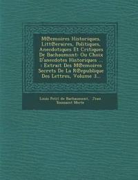 M Emoires Historiques, Litt Eraires, Politiques, Anecdotiques Et Critiques de Bachaumont