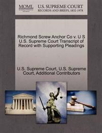 Richmond Screw Anchor Co V. U S U.S. Supreme Court Transcript of Record with Supporting Pleadings