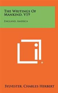 The Writings of Mankind, V19: England, America