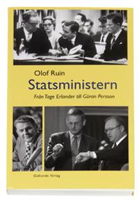 Statsministern : från Tage Erlander till Göran Persson
