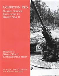 Condition Red: Marine Defense Battalions in World War II