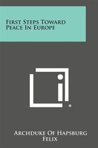 First Steps Toward Peace in Europe