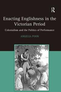 Enacting Englishness in the Victorian Period