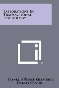 Explorations in Transactional Psychology