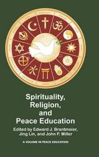 Spirituality, Religion, and Peace Education (HC)
