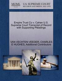 Empire Trust Co V. Cahan U.S. Supreme Court Transcript of Record with Supporting Pleadings