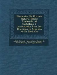 Elementos De Historia Natural M¿dica: Traducido Al Castellano Y Acomodados Para Los Disc¿pulos De Segundo A¿o De Medicina