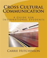 Cross Cultural Communication: A Guide for International Students