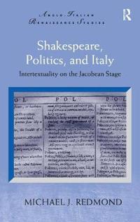 Shakespeare, Politics, and Italy