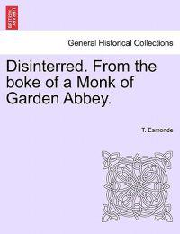 Disinterred. from the Boke of a Monk of Garden Abbey.