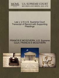 Lee V. U S U.S. Supreme Court Transcript of Record with Supporting Pleadings