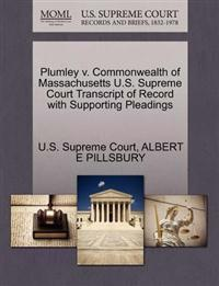Plumley V. Commonwealth of Massachusetts U.S. Supreme Court Transcript of Record with Supporting Pleadings