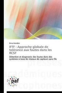 Iftf: Approche Globale de Tolerance Aux Fautes Dans Les Rcsf