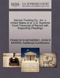 Service Trucking Co., Inc. V. United States et al. U.S. Supreme Court Transcript of Record with Supporting Pleadings