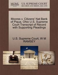 Moores V. Citizens' Nat Bank of Piqua, Ohio U.S. Supreme Court Transcript of Record with Supporting Pleadings