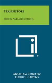 Transistors: Theory and Applications