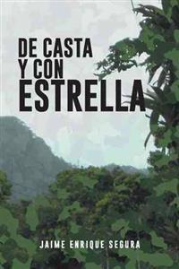 De Casta Y Con Estrella