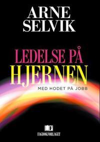 Ledelse på hjernen - Arne Selvik | Ridgeroadrun.org