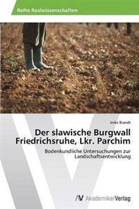 Der Slawische Burgwall Friedrichsruhe, Lkr. Parchim
