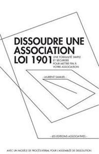 Dissoudre Une Association Loi 1901: Une Formalité Simple Et Sécurisée Pour Mettre Fin À Votre Association