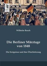 Die Berliner Marztage Von 1848