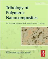 Tribology of Polymeric Nanocomposites: Friction and Wear of Bulk Materials and Coatings, 2e