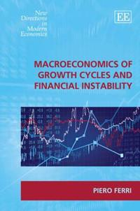 Macroeconomics of Growth Cycles and Financial Instability